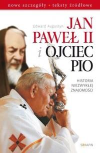 Jan Paweł II i Ojciec Pio. Historia - okładka książki