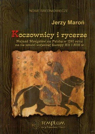 Koczownicy i rycerze. Najazd Mongołów - okładka książki