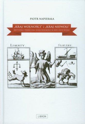 Kraj wolności i kraj niewoli - - okładka książki