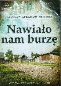 Nawiało nam burzę - Jarosław Abramow-Newerly - okładka książki