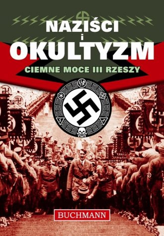 Naziści i okultyzm. Ciemne moce - okładka książki