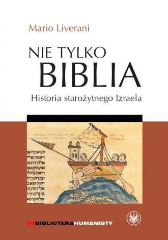 Nie tylko Biblia. Historia starożytnego - okładka książki