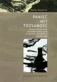 Pamięć mit tożsamość - Rafał Majerek - okładka książki