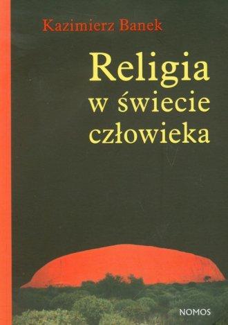 Religia w świecie człowieka - okładka książki