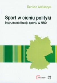 Sport w cieniu polityki - okładka książki