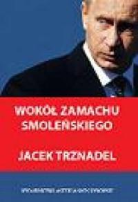 Wokół zamachu smoleńskiego - okładka książki