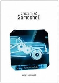 Zrozumieć samochód - Cezary Szczepaniak - okładka książki