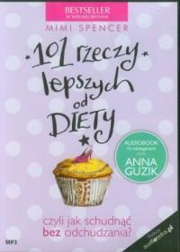 101 rzeczy lepszych od diety (CD mp3) - okładka książki