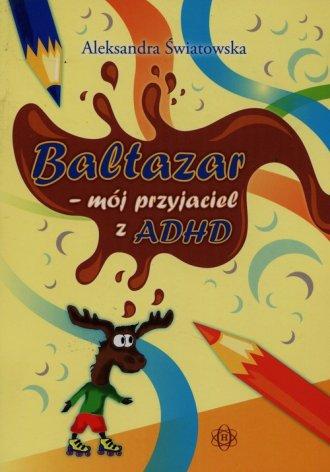 Baltazar-mój przyjaciel z ADHD - okładka książki