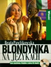 Blondynka na językach. Włoski (+ - okładka książki