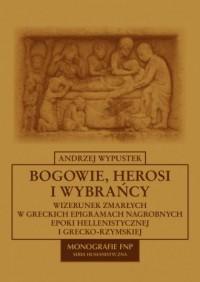 Bogowie, herosi i wybrańcy - okładka książki