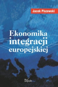 Ekonomika integracji europejskiej - okładka książki