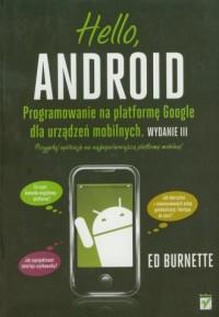 Hello, Android. Programowanie na platformę Google dla urządzeń mobilnych - okładka książki