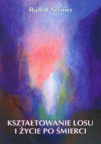 Kształtowanie losu i życie po śmierci - okładka książki