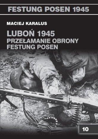 Luboń 1945. Przełamanie obrony - okładka książki
