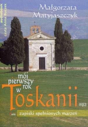 Mój pierwszy rok w Toskanii. Zapiski - okładka książki