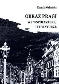Obraz Pragi we współczesnej literaturze - okładka książki