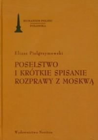 Poselstwo i krótkie spisanie rozprawy z Moskwą - okładka książki