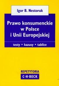 Prawo konsumenckie w Polsce i Unii Europejskiej - okładka książki