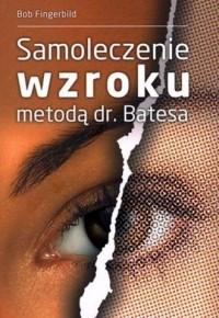 Samoleczenie wzroku metodą dr. Batesa - okładka książki