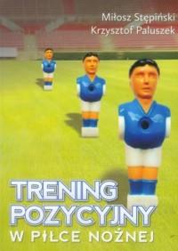 Trening pozycyjny w piłce - okładka książki