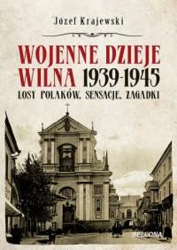 Wojenne dzieje Wilna 1939-1945 - okładka książki