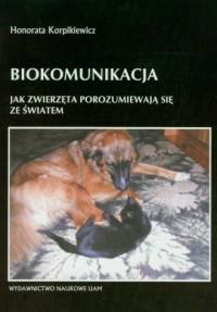 Biokomunikacja. Jak zwierzęta porozumiewają się ze światem - okładka książki