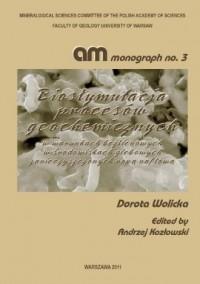 Biostymulacja procesów geochemicznych w warunkach beztlenowych w środowiskach glebowych zanieczyszczonych - okładka książki