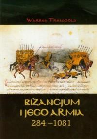 Bizancjum i jego armia 284-1081 - okładka książki
