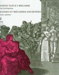 Dawne tańce i melodie na fortepian cz. 2 - okładka książki