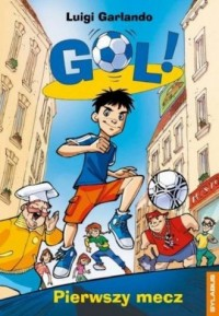 Gol! Pierwszy mecz - okładka książki