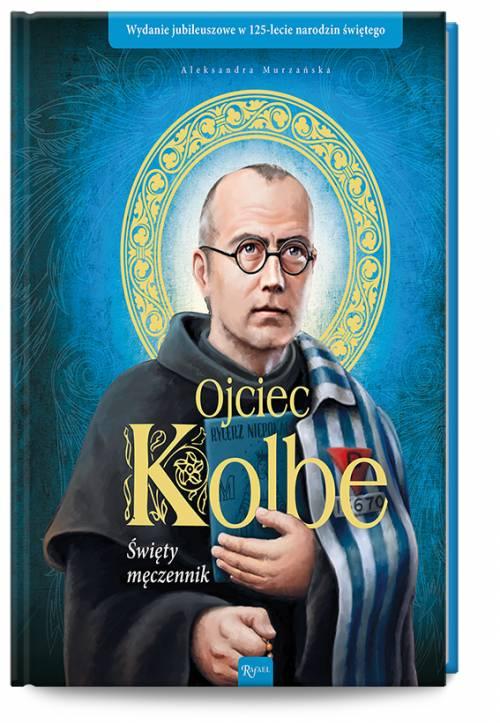 Ojciec Kolbe. Święty męczennik - okładka książki