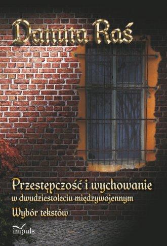 Przestępczość i wychowanie w Dwudziestoleciu - okładka książki