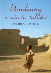 Urodzony w cieniu Talibów - okładka książki