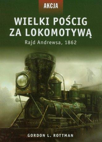 Wielki pościg za lokomotywą. Rajd - okładka książki