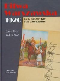 Bitwa Warszawska 1920. Rok niezwykły, - okładka książki