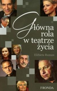 Główna rola w teatrze życia - okładka książki