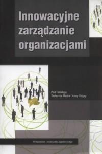 Innowacyjne zarządzanie organizacjami - okładka książki