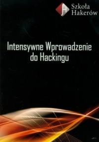 Intensywne wprowadzenie do Hackingu (+ DVD) - okładka książki