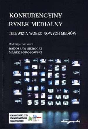 Konkurencyjny rynek medialny. Telewizja - okładka książki