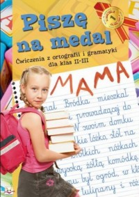okładka podręcznika - Piszę na medal. Ćwiczenia z ortografii