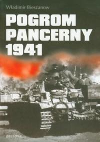 Pogrom pancerny 1941 - Władimir Bieszanow - okładka książki