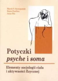Potyczki psyche i soma. Elementy socjologii ciała i aktywności fizycznej - okładka książki