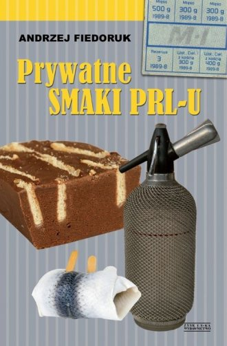 Prywatne smaki PRL-u - okładka książki