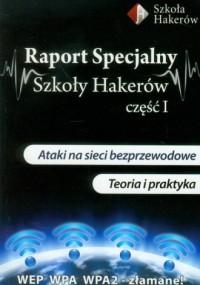 Raport specjalny szkoły hakerów cz. 1 (+ DVD) - okładka książki