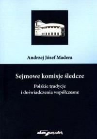 Sejmowe komisje śledcze. Polskie - okładka książki