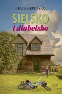 Sielsko i diabelsko - Beata Kępińska - okładka książki