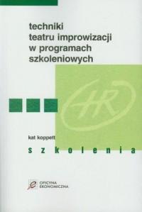 Techniki teatru improwizacji w programach szkoleniowych - okładka książki