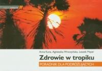 Zdrowie w tropiku, poradnik dla podróżujących - okładka książki