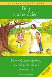 Bóg kocha dzieci. Poradnik metodyczny - okładka książki